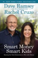 Smart money smart kids : raising the next generation to win with money