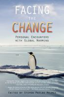 Facing the change [electronic resource] : personal encounters with global warming