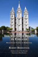 The youngest bishop in England : beneath the surface of Mormonism