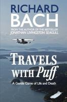 Travels with Puff :a gentle game of life and death /by Richard Bach ; photos by Dan Nickens.