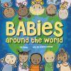 Babies around the world [board book]