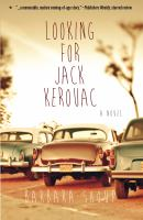 Looking for Jack Kerouac : a novel