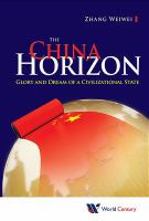 China Horizon : Glory and Dream of a Civilizational State /
