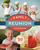 The great american family reunion cookbook activities, recipes, and stories from all 50 states