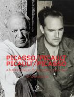 Picasso / Picault, Picault / Picasso : a magic moment in Vallauris 1948-1953