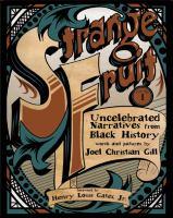 Strange Fruit: Volume 1, Uncelebrated Narratives From Black History