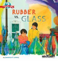 Rubber vs. glass