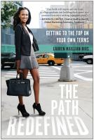 The path redefined : getting to the top on your own terms