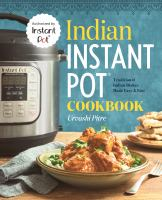 Indian Instant Pot' Cookbook: Traditional Indian Dishes Made Easy & Fast