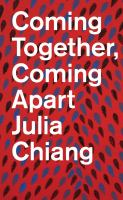 Julia Chiang : coming together, coming apart