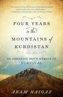 Four years in the mountains of Kurdistan, 1915-1919 : an Armenian boy's memoir of survival