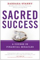 Sacred success : a course in financial miracles