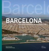 Barcelona : the urban evolution of a compact city