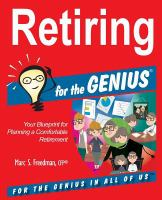 Retiring for the GENIUS : your blueprint for planning a comfortable retirement