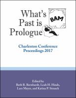 What's past is prologue : Charleston Conference proceedings 2017 /