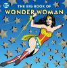 The Big Book of Wonder Woman by Julie Merberg