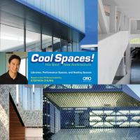 Cool spaces! : the best new architecture : art spaces, libraries, performance spaces, healing spaces