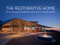 The restorative home : ecological houses by architect David Hertz