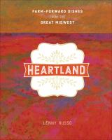 Heartland : farm-forward dishes from the Great Midwest