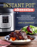 Instant Pot' Obsession: The Ultimate Electric Pressure Cooker for Cooking Everything Fast