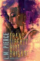 Trans Liberty Riot Brigade: Book One