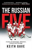 Russian Five: A Story of Espionage, Defection, Bribery and Courage