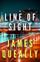 Title: Line of sight Author:Queally, James