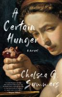 Title: A certain hunger : a novel Author:Summers, Chelsea G