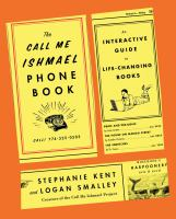 Title: The call me Ishmael phone book : an interactive guide to life-changing books Author:Kent, Stephanie