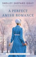 Title: A perfect Amish romance Author:Gray, Shelley Shepard