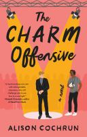 Title: The charm offensive : A novel Author:Cochrun, Alison