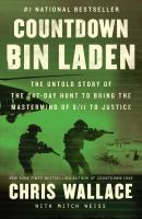 Title: Countdown bin Laden : the untold story of the 247-day hunt to bring the mastermind of 9/11 to justice Author:Wallace, Chris