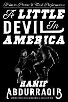 Title: A little devil in America : notes in praise of black performance Author:Abdurraqib, Hanif