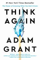 Title: Think again : the power of knowing what you don't know Author:Grant, Adam M