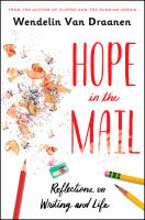 Title: Hope in the mail : reflections on writing and life Author:Van Draanen, Wendelin