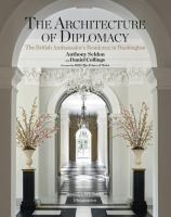 Architecture of diplomacy : the British Ambassador's residence in Washington