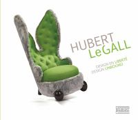 Hubert LeGall : design en liberté = Design unbound