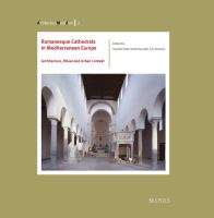 Romanesque cathedrals in Mediterranean Europe : architecture, ritual and urban context