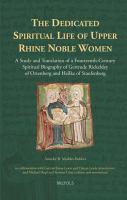 Dedicated spiritual life of Upper Rhine noble women : a study and translation of a fourteenth-century spiritual biography of Gertrude Rickeldey of Ort