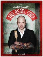 Antione Sciotte, the rebel chef