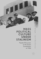 Mass political culture under Stalinism : popular discussion of the Soviet Constitution of 1936 /