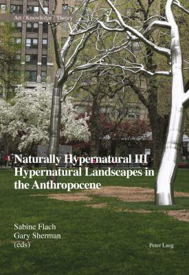 hypernatural landscapes in the anthropocene
