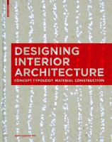 Designing interior architecture : concept, typology, material, construction