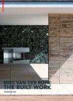 Mies van der Rohe : the built work
