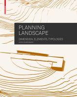 Planning landscape : dimensions, elements, typologies