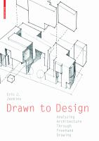 Drawn to design : analyzing architecture through freehand drawing