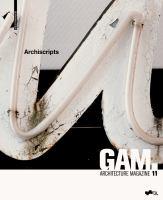 GAM, architecture magazine. 11, Archiscripts