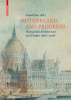 Motherland and progress : Hungarian architecture and design 1800-1900