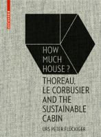 How much house? : Thoreau, Le Corbusier and the sustainable cabin