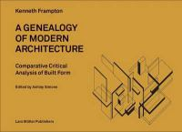 A genealogy of modern architecture : comparative critical analysis of built form